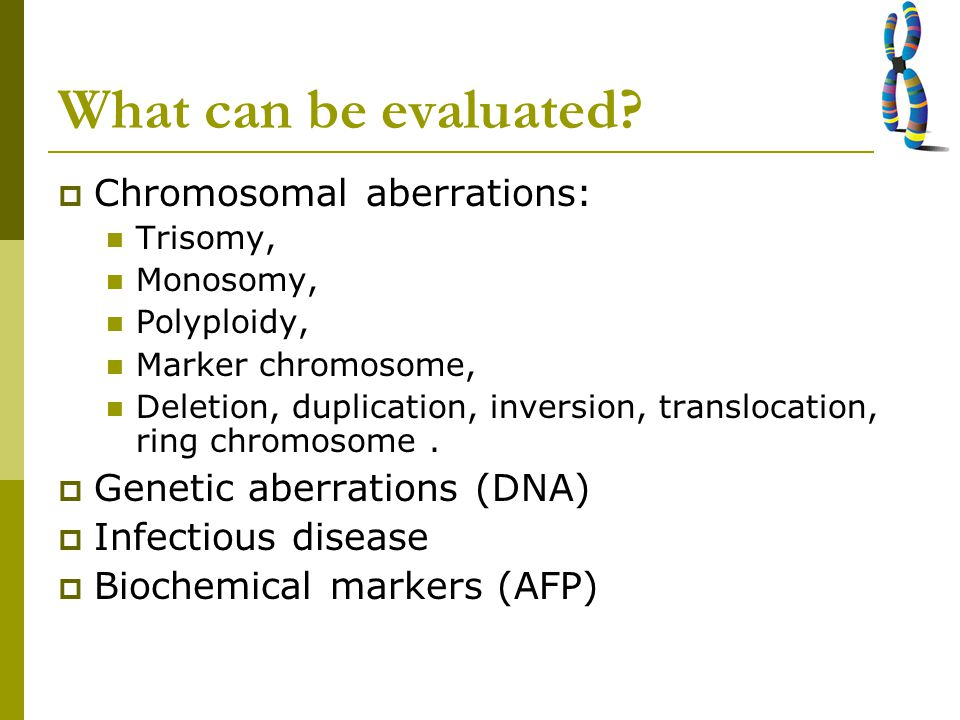 What can be evaluated Chromosomal aberrations: