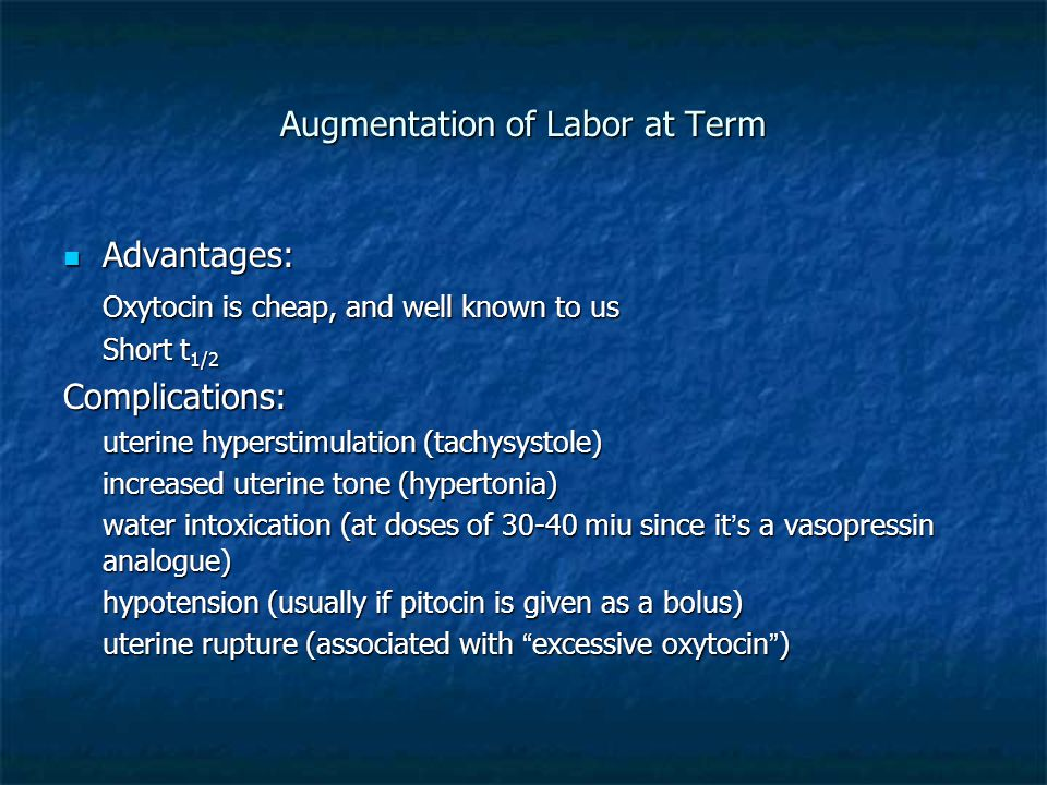 Augmentation of Labor at Term