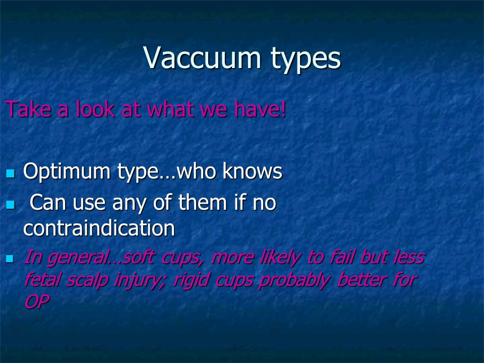 Vaccuum types Take a look at what we have! Optimum type…who knows