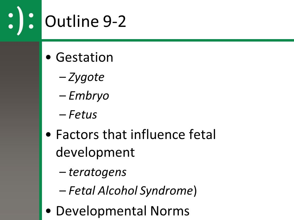 Outline 9-2 Gestation Factors that influence fetal development