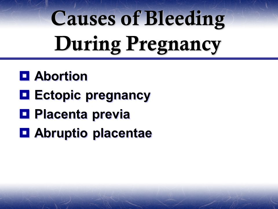 Causes of Bleeding During Pregnancy
