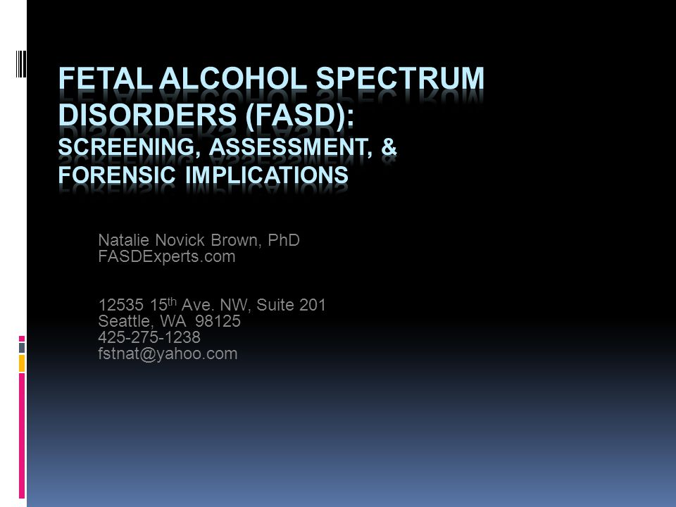 Fetal Alcohol Spectrum Disorders (FASD): Screening, Assessment, & Forensic Implications