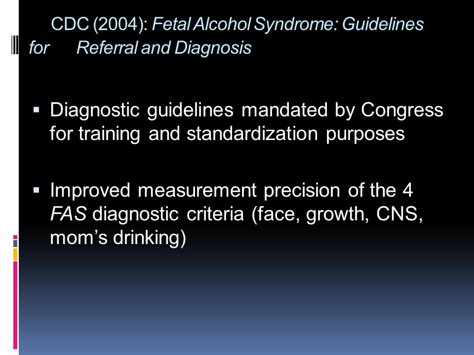 CDC (2004): Fetal Alcohol Syndrome: Guidelines for