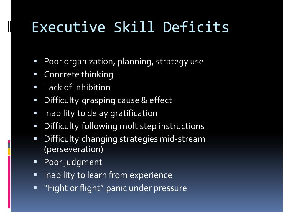 Executive Skill Deficits