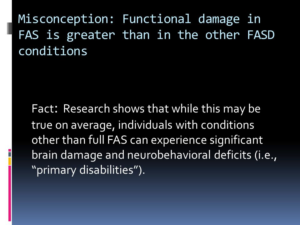 Misconception: Functional damage in FAS is greater than in the other FASD conditions