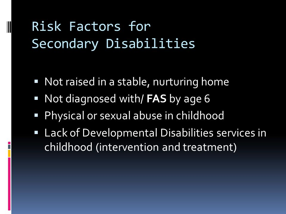 Risk Factors for Secondary Disabilities