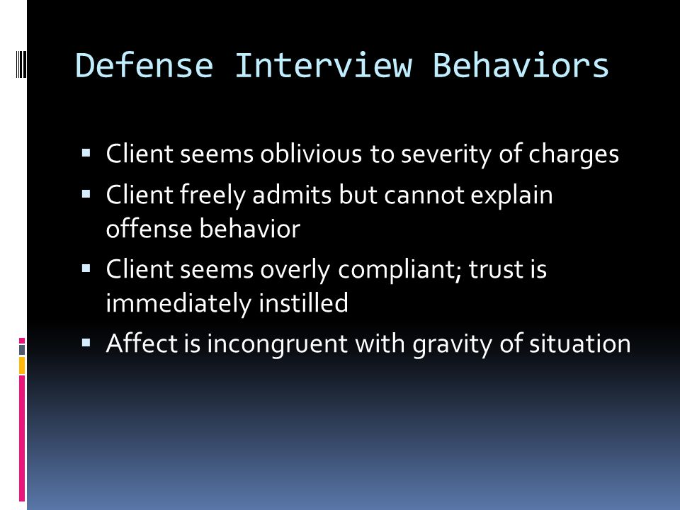 Defense Interview Behaviors