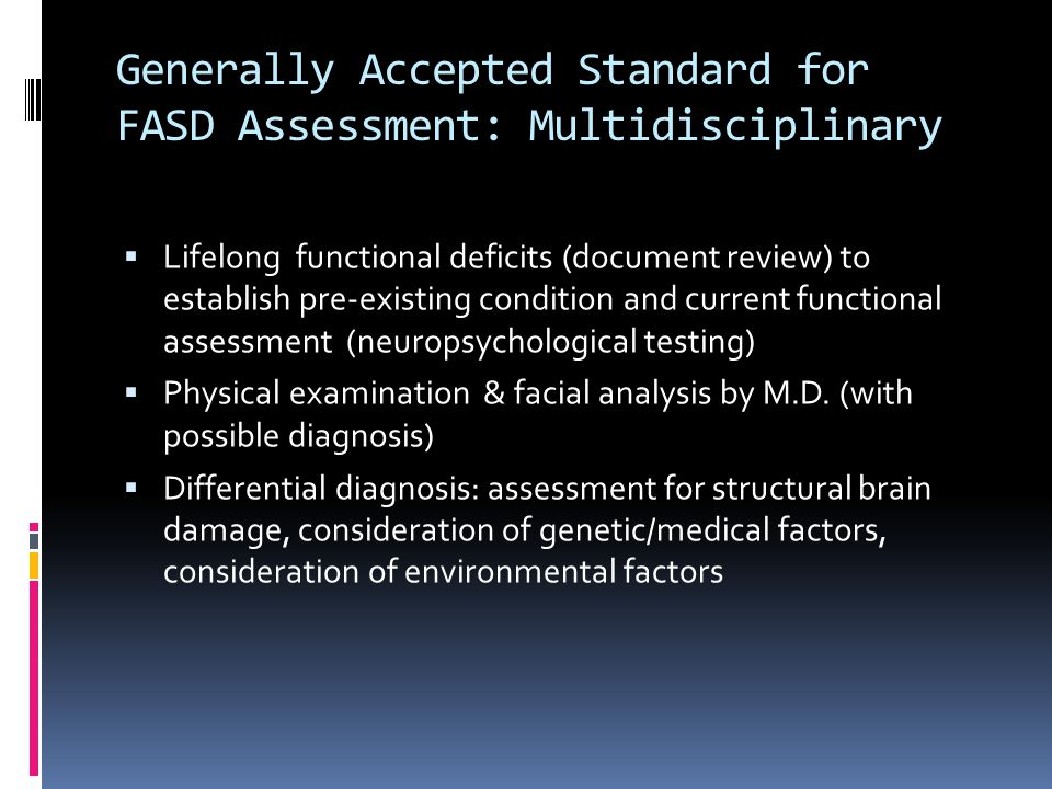 Generally Accepted Standard for FASD Assessment: Multidisciplinary