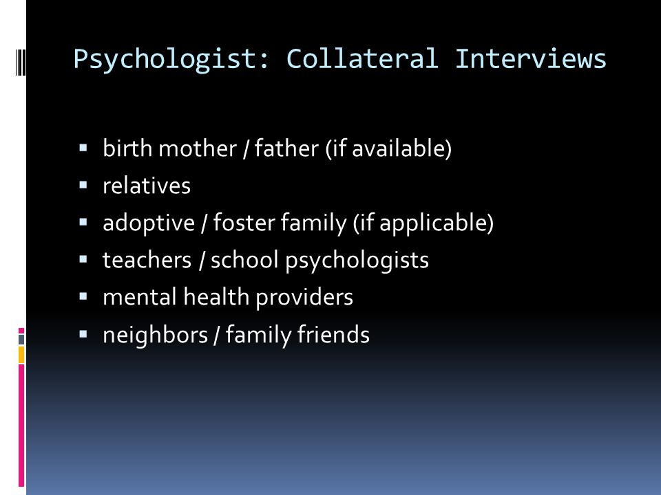 Psychologist: Collateral Interviews