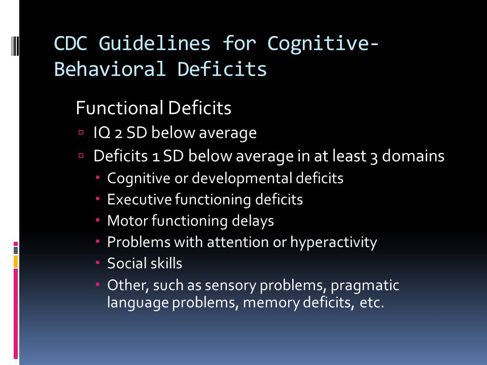 CDC Guidelines for Cognitive-Behavioral Deficits