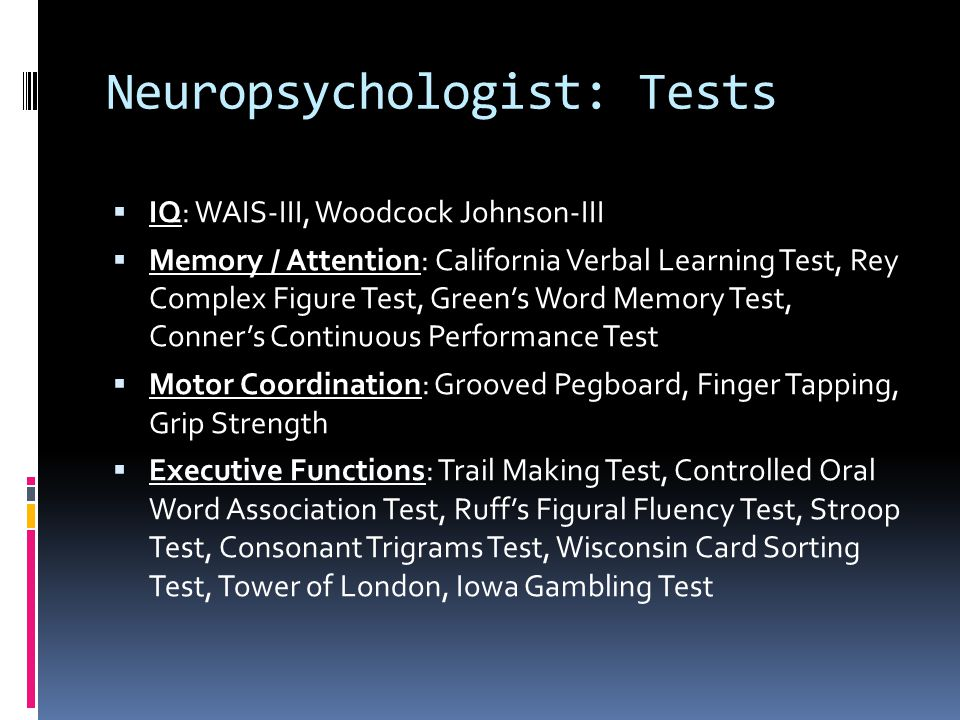 Neuropsychologist: Tests