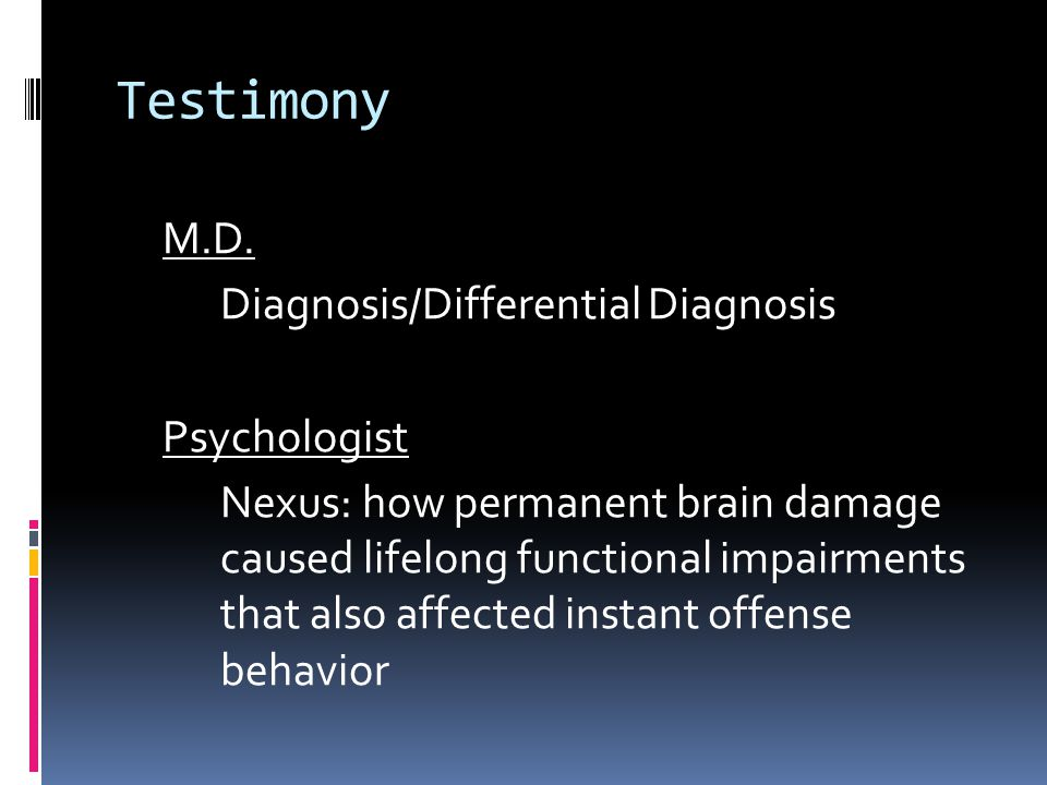 Testimony Diagnosis/Differential Diagnosis Psychologist