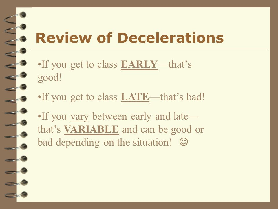 Review of Decelerations
