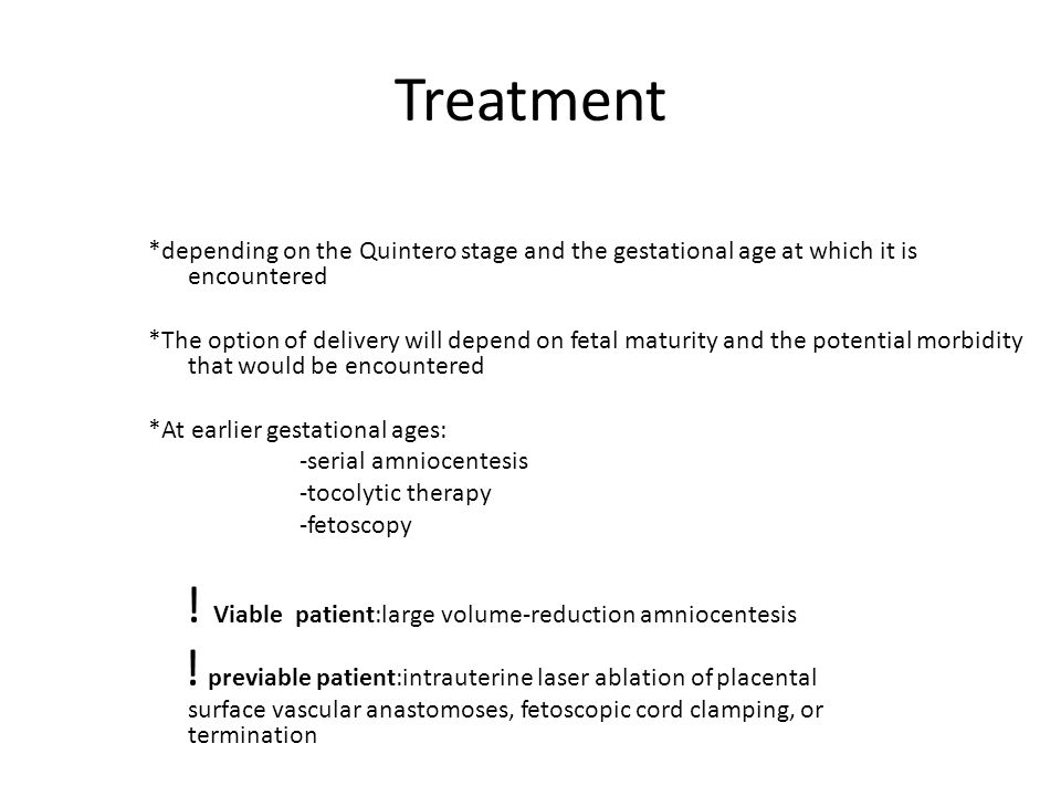 Treatment *depending on the Quintero stage and the gestational age at which it is encountered.