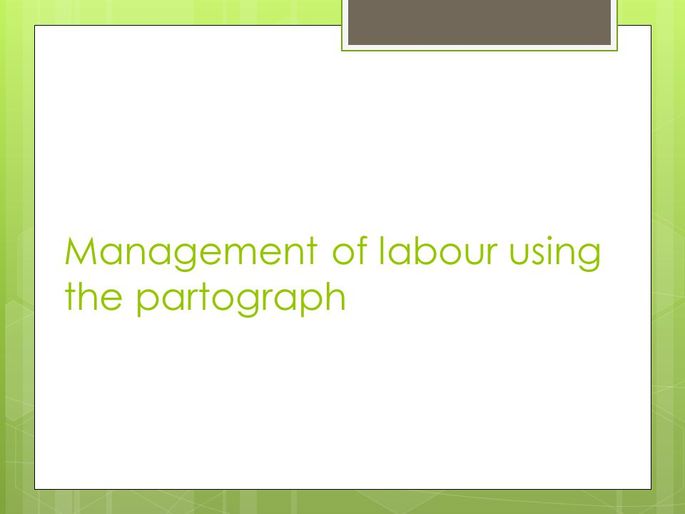 Management of labour using the partograph
