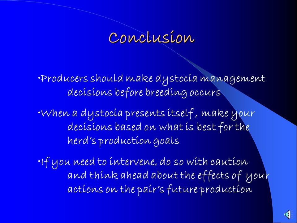 Conclusion Producers should make dystocia management decisions before breeding occurs.