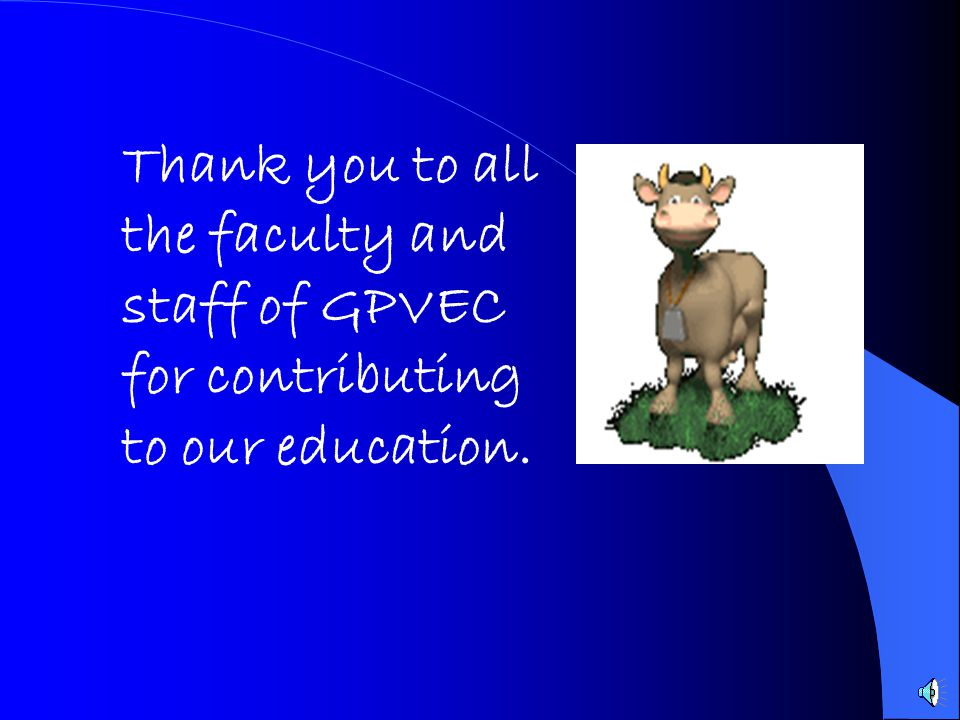 Thank you to all the faculty and staff of GPVEC for contributing to our education.