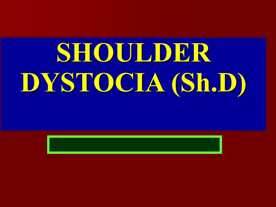 SHOULDER DYSTOCIA (Sh.D)