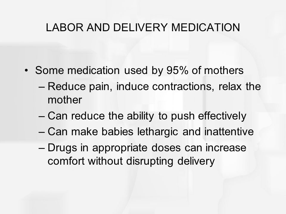 LABOR AND DELIVERY MEDICATION