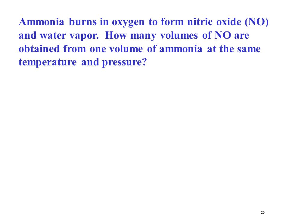 Ammonia burns in oxygen to form nitric oxide (NO) and water vapor