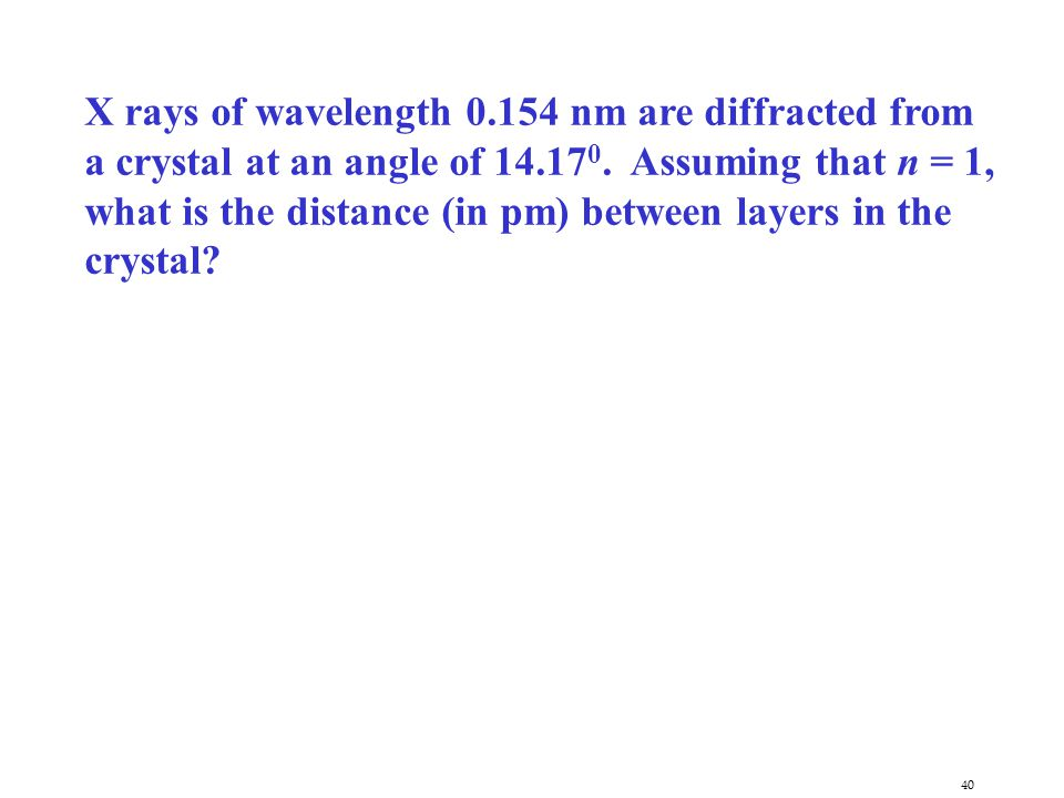 X rays of wavelength 0.154 nm are diffracted from a crystal at an angle of 14.170.
