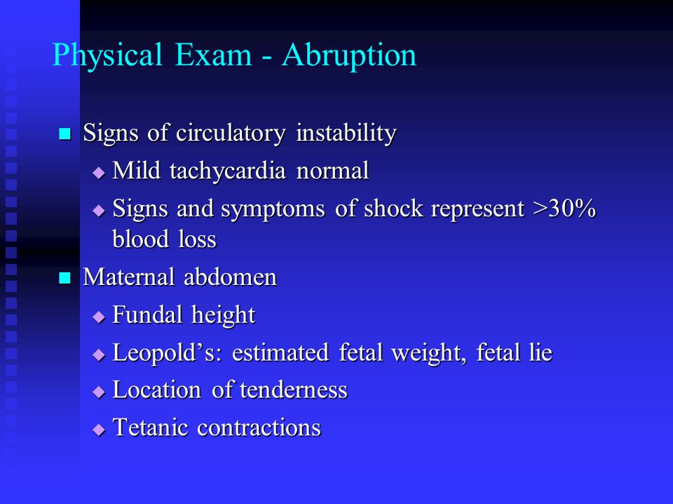 Physical Exam - Abruption