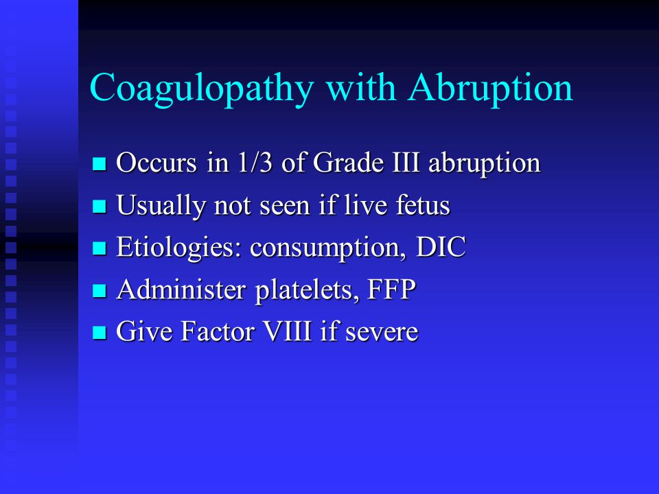 Coagulopathy with Abruption