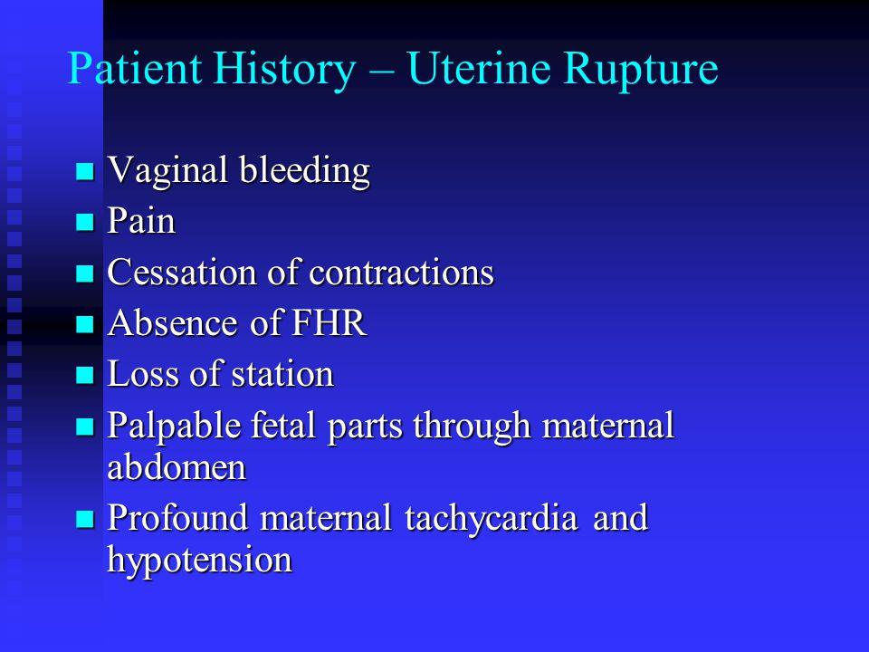 Patient History – Uterine Rupture