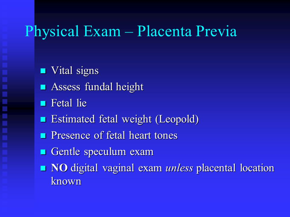 Physical Exam – Placenta Previa