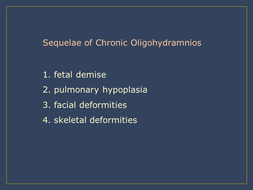 Sequelae of Chronic Oligohydramnios