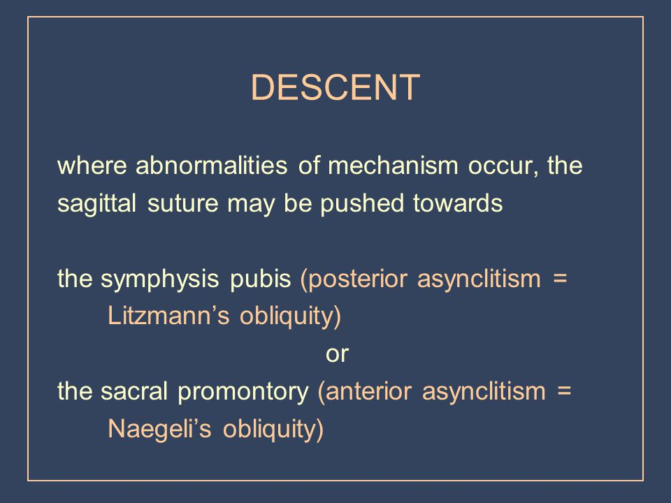 DESCENT where abnormalities of mechanism occur, the