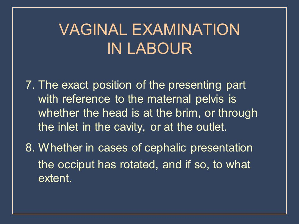 VAGINAL EXAMINATION IN LABOUR