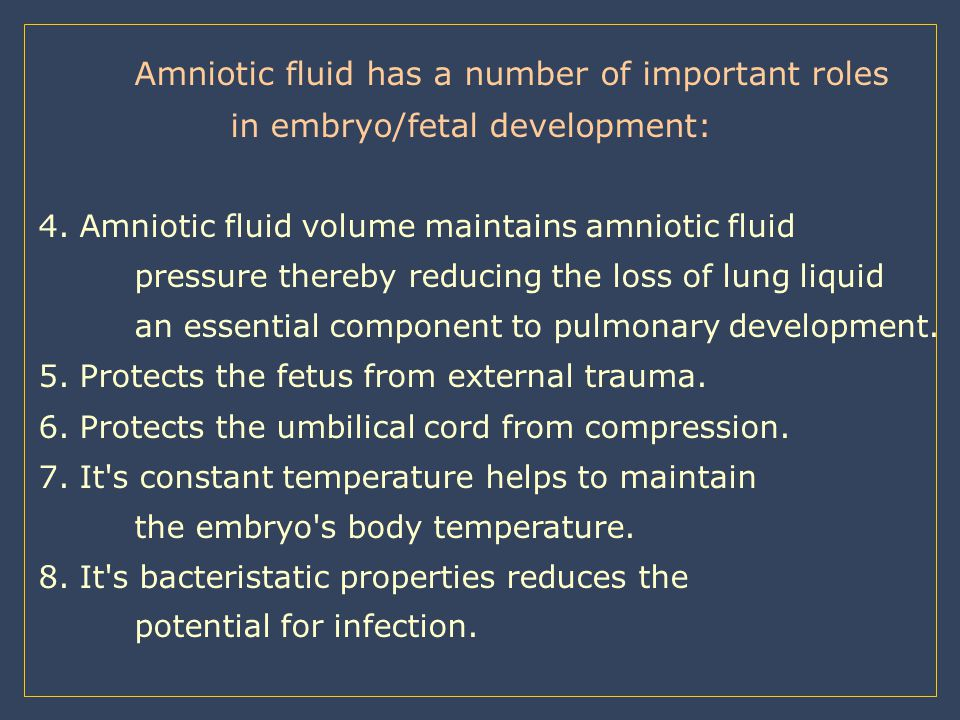 Amniotic fluid has a number of important roles
