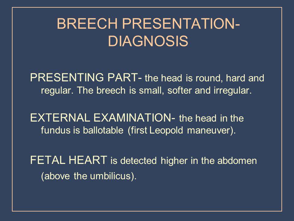 BREECH PRESENTATION- DIAGNOSIS