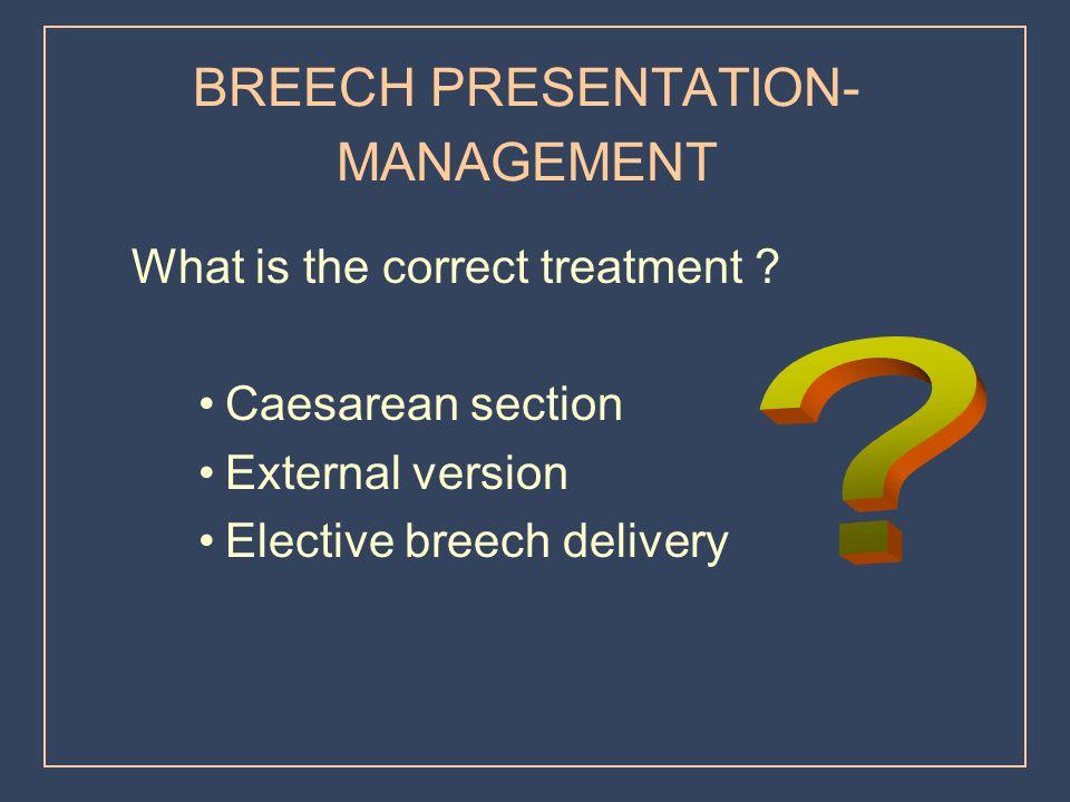 BREECH PRESENTATION- MANAGEMENT