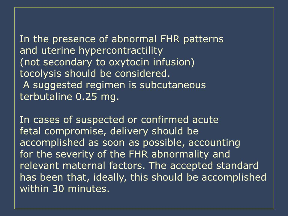 In the presence of abnormal FHR patterns