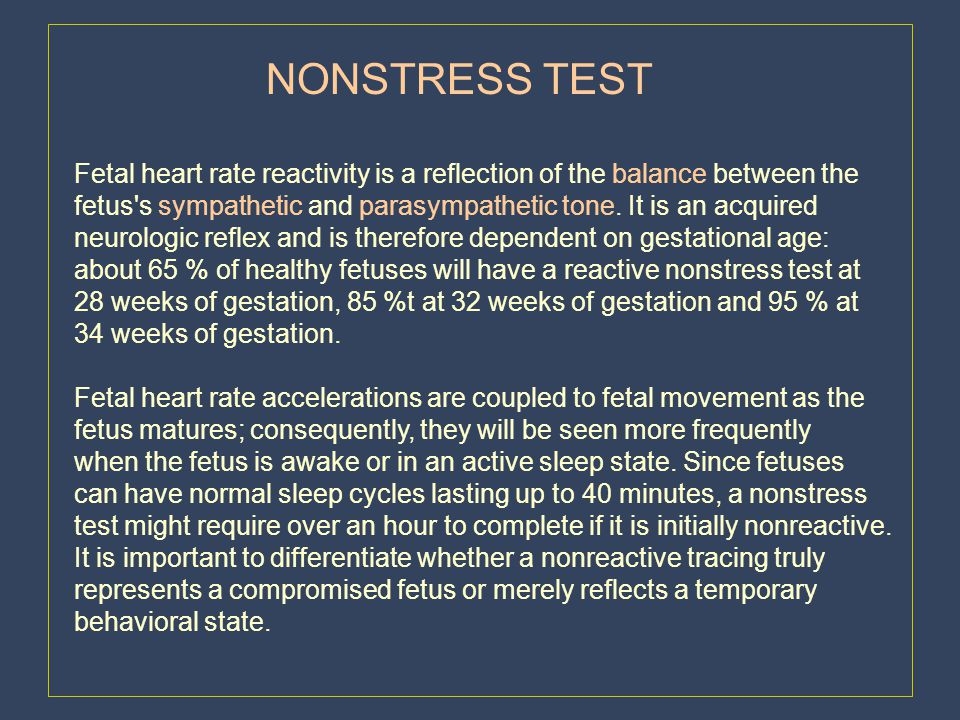 NONSTRESS TEST Fetal heart rate reactivity is a reflection of the balance between the.