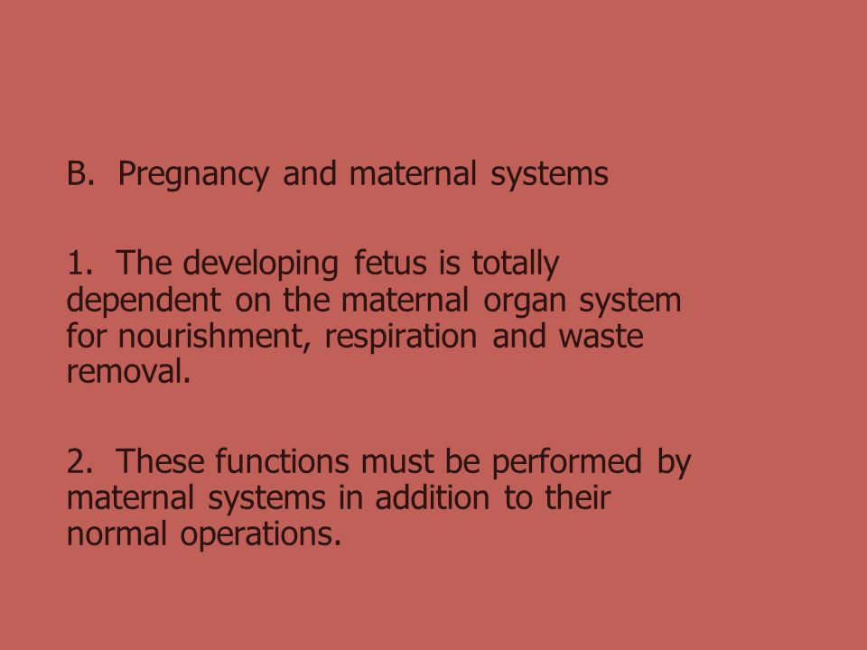 B. Pregnancy and maternal systems