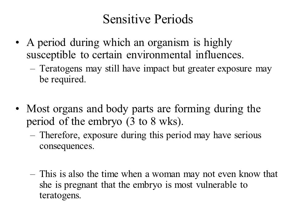Sensitive Periods A period during which an organism is highly susceptible to certain environmental influences.
