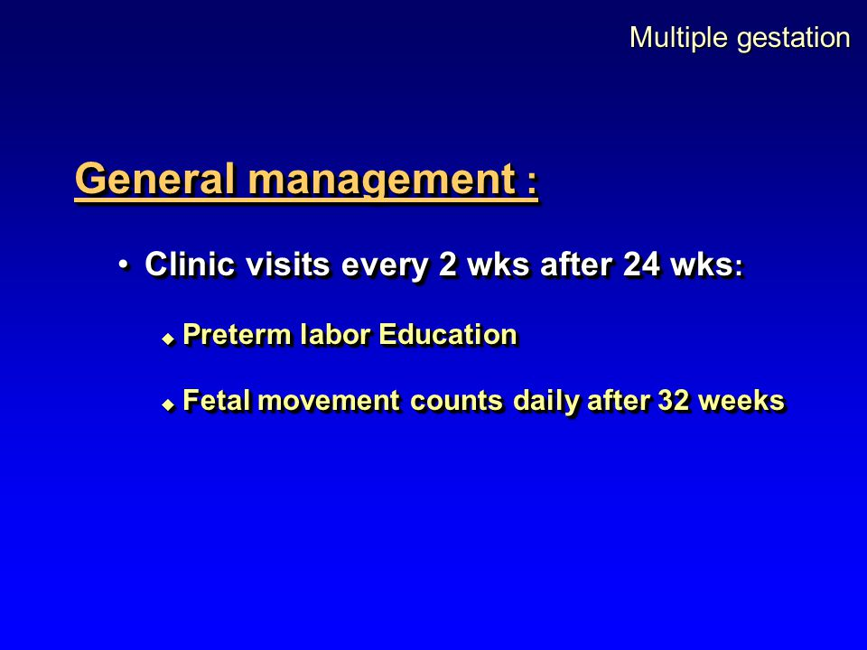General management : Clinic visits every 2 wks after 24 wks: