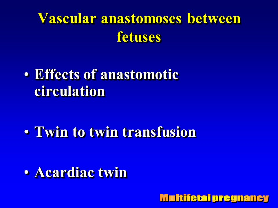 Vascular anastomoses between fetuses
