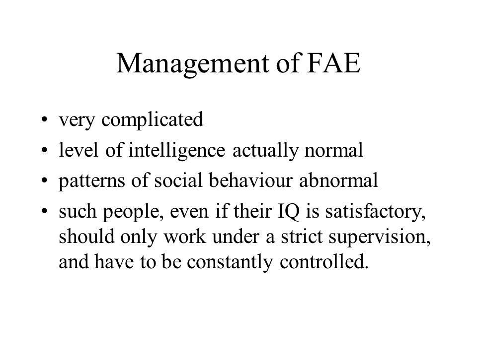 Management of FAE very complicated