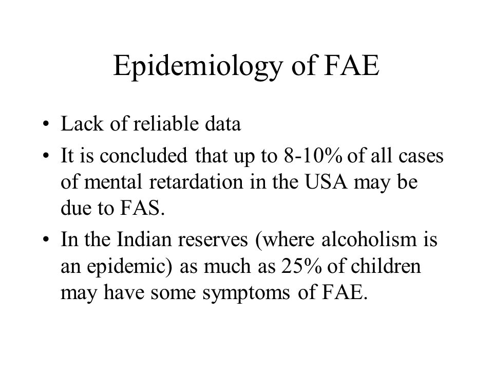 Epidemiology of FAE Lack of reliable data