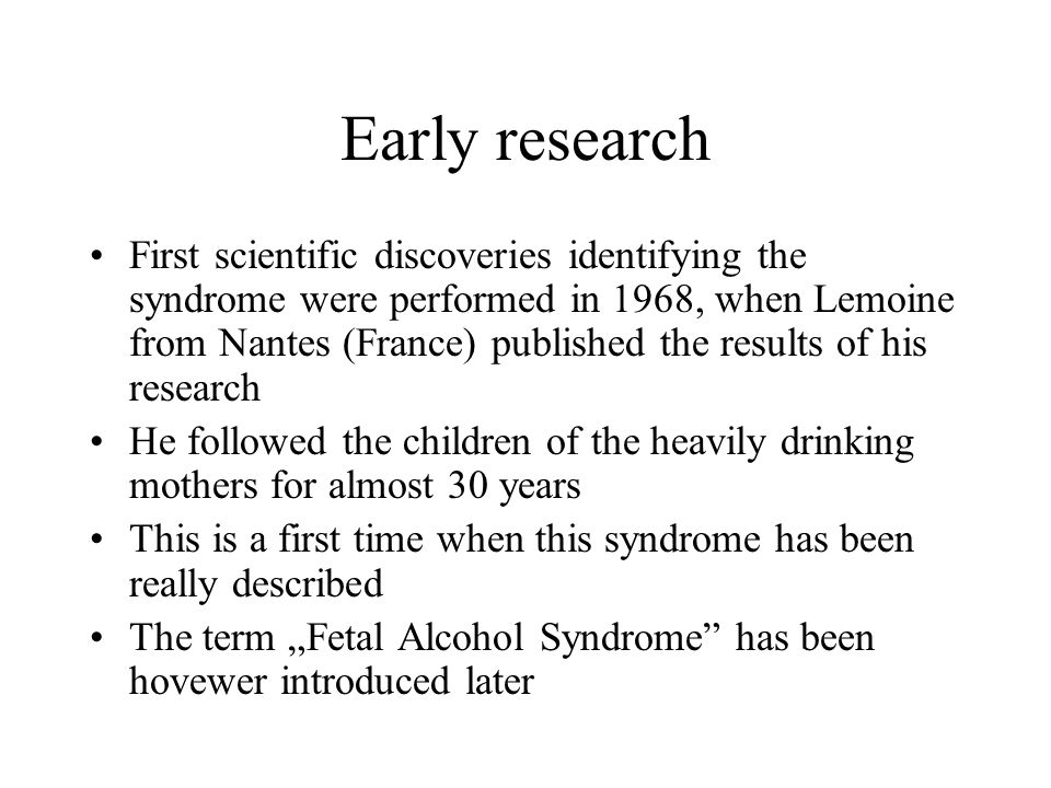 Early research