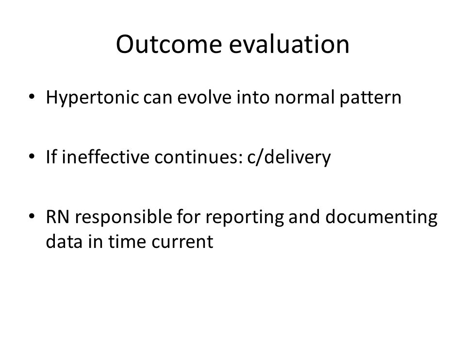 Outcome evaluation Hypertonic can evolve into normal pattern