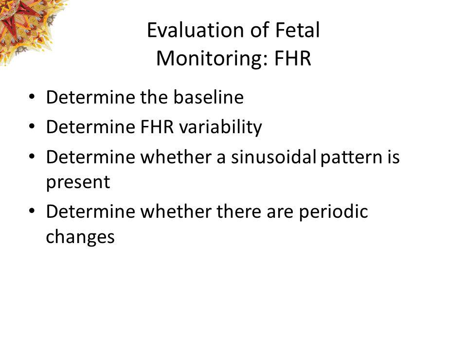 Evaluation of Fetal Monitoring: FHR