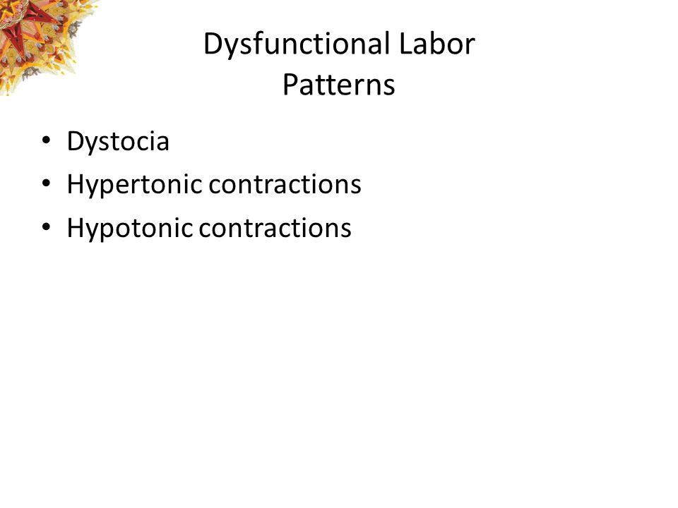 Dysfunctional Labor Patterns