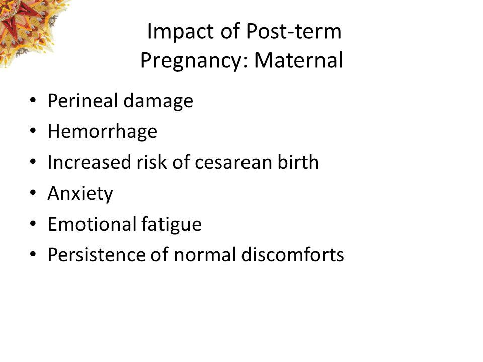 Impact of Post-term Pregnancy: Maternal