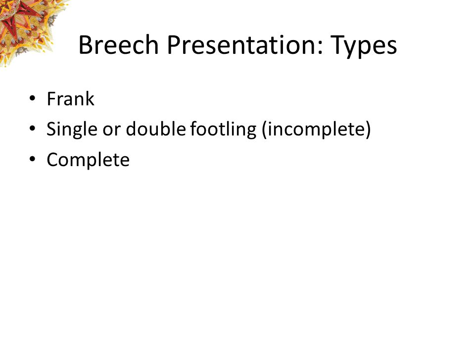 Breech Presentation: Types