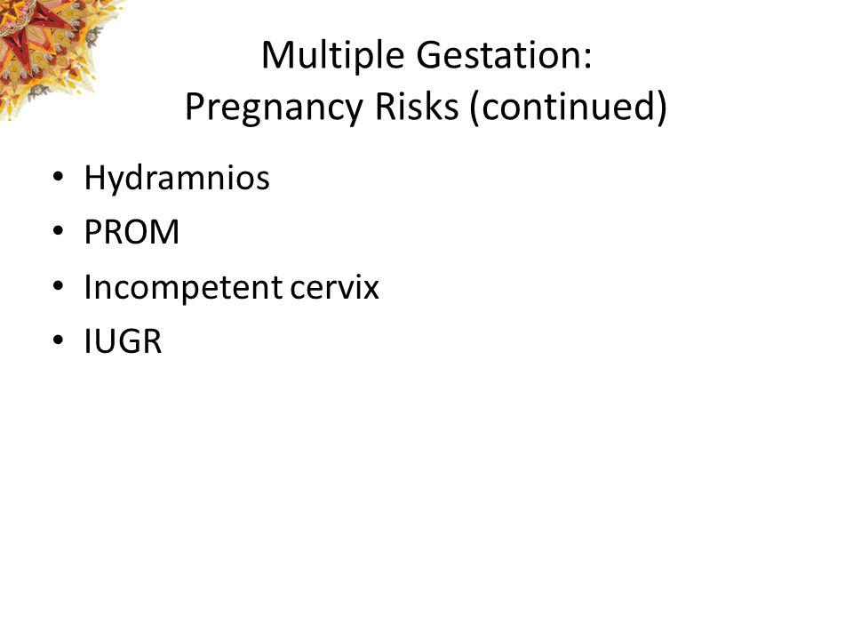 Multiple Gestation: Pregnancy Risks (continued)